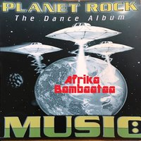 Planet Rock: The Dance Album — Afrika Bambaataa