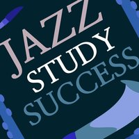 Jazz Study Success — Exam Study Soft Jazz Music Collective, Exam Study Soft Jazz Music, Exam Study Soft Jazz Music|Exam Study Soft Jazz Music Collective