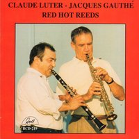 Red Hot Reeds — Claude Luter, Jacques Gauthé, Claude Luter - Jacques Gauthé