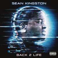 Back 2 Life — Sean Kingston