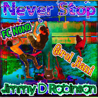 Never Stop — Jimmy D Robinson