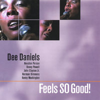 Feels So Good! — Dee Daniels