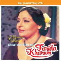 Greatest Hit Of Farida Khanum — Farida Khanum