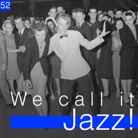 We Call It Jazz!, Vol. 52 — сборник