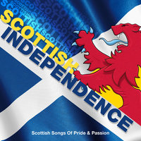 Scottish Independence - Scottish Songs of Pride & Passion — The Munros