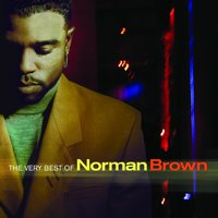 The Very Best Of Norman Brown — Norman Brown