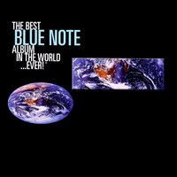 The Best Blue Note Album In The World...Ever — сборник
