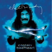 Electricity — Captain Beefheart