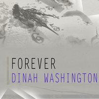 Forever — Dinah Washington