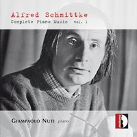 Schnittke : Complete Piano Music, Vol. 1 — Альфред Гарриевич Шнитке, Giampaolo Nuti