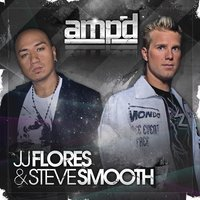 Ampd — JJ Flores, Steve Smooth
