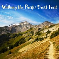 Walking the Pacific Crest Trail — сборник