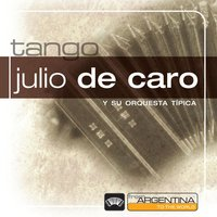 From Argentina To The World — Julio De Caro