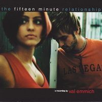 The Fifteen Minute Relationship — Val Emmich