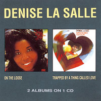 On The Loose / Trapped By A Thing Called Love — Denise Lasalle