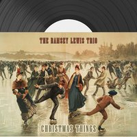 Christmas Things — The Ramsey Lewis Trio