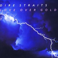 Love Over Gold — Dire Straits
