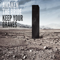 Keep Your Graves — Awaken the Bride