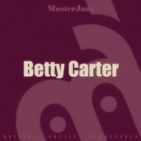 Masterjazz: Betty Carter — Betty Carter