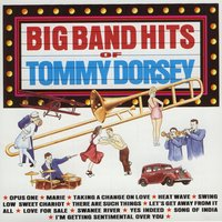 Big Band Hits of Tommy Dorsey — The Tommy Dorsey Orchestra