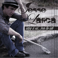 Letting it out... From the Curb — Jesse Lafica