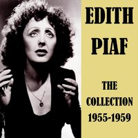 The Collection 1955 - 1959 — Edith Piaf