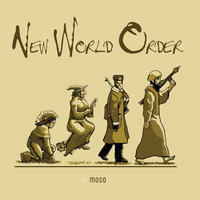 New World Order — MOSO