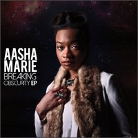 Breaking Obscurity EP — Aasha Marie