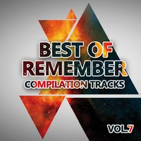 Best of Remember 7 (Compilation Tracks) — сборник