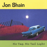 No Tag, No Tail Light — Jon Shain