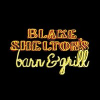 Blake Shelton's Barn And Grill — Blake Shelton