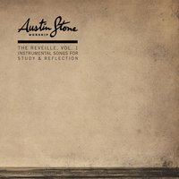 Instrumental Songs for Study & Reflection — Austin Stone Worship