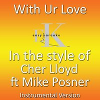 With Ur Love — Cher Lloyd feat. Mike Posner