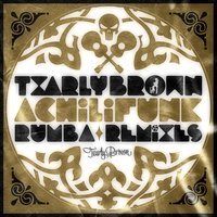 Achilifunk Rumba Remixes — Txarly Brown