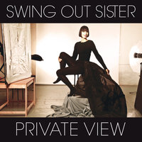 Private View — Swing Out Sister