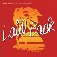 Good Vibes - The Very Best of Laid Back — Laid Back