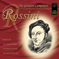 Rossini: The Greatest Composers — London Symphony Orchestra (LSO)
