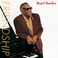 Friendship — Ray Charles