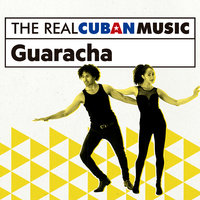 The Real Cuban Music: Guaracha — сборник