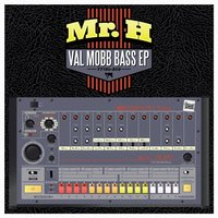 Val Mobb Bass EP — Mr. H