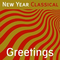 New Year Classical: Greetings — Пётр Ильич Чайковский
