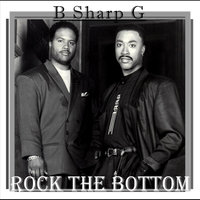Rock the Bottom — B Sharp G