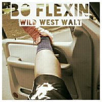 Bo Flexin' (feat. Xplicit) — Wild West Walt