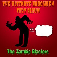 The Ultimate Halloween Fart Album — The Zombie Blasters