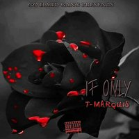 If Only — T-Marquis