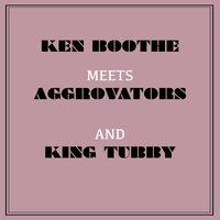 Ken Boothe Meets the Aggrovators & King Tubby — Ken Boothe