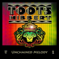 Unchained Melody — Toots Hibbert