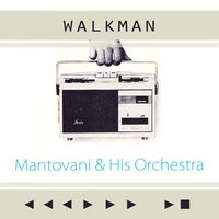 Walkman — Mantovani & His Orchestra