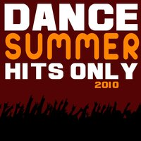 Dance summer hits only 2010 — сборник