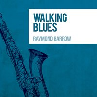 Walking Blues — Raymond Barrow